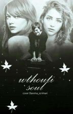 Without Soul[H.S] by BasmalaOmara
