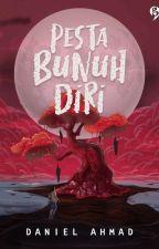 PESTA BUNUH DIRI by AhmadDanielo