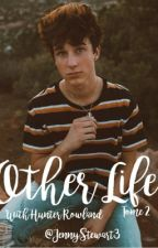 Other Life Tome II /Hunter Rowland {EN ÉCRITURE} by JennyStewart3