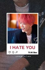 i hate you || n.jm by songaelee
