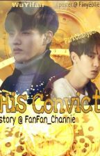 His Convict by FanFan_Channie