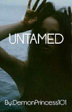 Untamed by DemonPrincess101