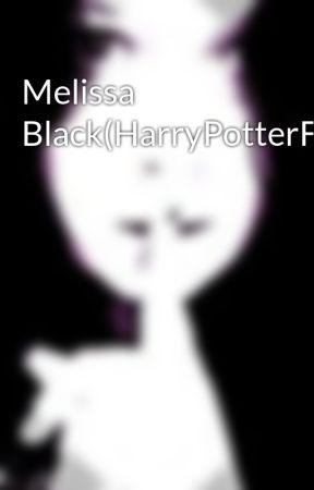Melissa Black(HarryPotterFanFic) by killjoyqueen215