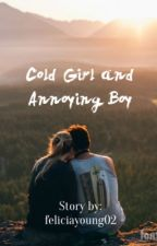 Cold Girl and Annoying Boy  by feliciayoung02