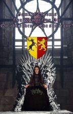 Game Of Thrones - You Win Or You Die - Qu'adviendra-t-il de Son Règne ? by Rafaela_H_Lodge