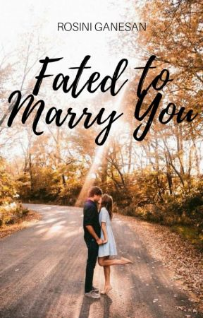 Fated To Marry You ✔ by Yellow_girl19