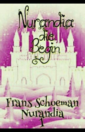 Nurandia die Begin(Book 1 A Nurandia Story) by FransSchoeman