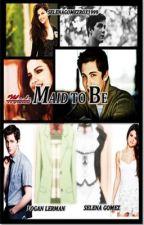 'Maid' to Be {A Lolena Story} by selenagomezrox1999