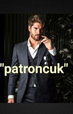 """""""PATRONCUK"""" by aryaaaammm"""