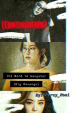 NERD TO GANGSTER BIG REVENGE (continue) by percy_noni