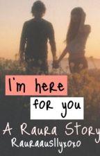 I'm Here For You : A Raura Story by austinsally
