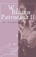 W blasku patronusa 2! 🐾 by Kusiaa_Riddle