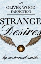 Strange Desires ↬ O.W. by universal-smile