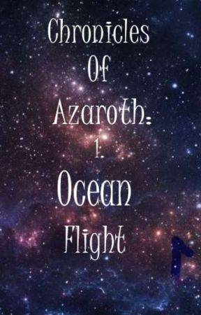 Chronicles of Azaroth - 1. Ocean Flight by stories_and_stuff1
