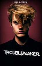 Troublemaker. (NOVA PRIČA!) by Mara-Malik