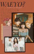 Waeyo? Kim Taehyung End by Candy_Mulyaty