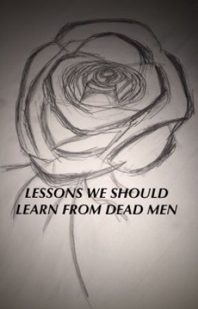Lessons We Should Learn From Dead Men  by philsearlobe