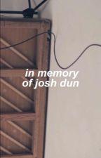 in memory of josh dun ; joshler by -joshdun