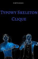 Typowy Skeleton Clique by ttylersmom
