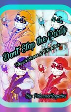 Don't Stop the Party (One-Shot) [Fresh!Sans X Reader] by PrincessRoyal95