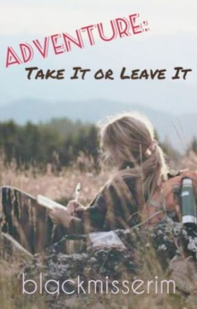 ADVENTURE: Take It or Leave It by blackmisserim