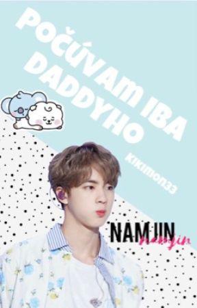 Počúvam iba Daddyho [Namjin]  by KikiMon33