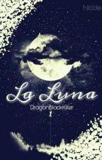 La luna  by DragonBlackKiller117
