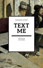Text me +「 yoonmin 」 by baemxpdae