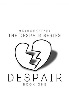 DESPAIR [Book 1] by Maincraft701