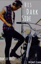 His Dark Side (Harry Styles fanfiction) by RainbowBurpz