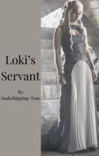 Loki's Servant by Snakehipping-Tom