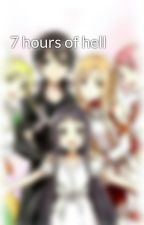 7 hours of hell by Kazuto1800