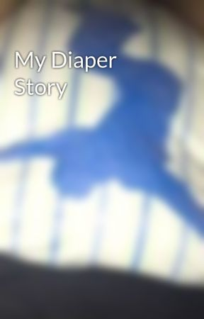 My Diaper Story  by diaperlover99132