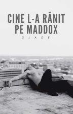 Cine l-a rănit pe Maddox by SILVERUM