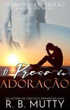 O Preço da Adoração (AMOSTRA) by RBPlushie