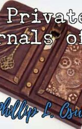 The Private Journals of Dr. Phillip L. Oswald by PhillipLOswald