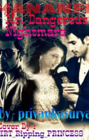 Manan ff Mr.Dangerous Nightmare(Slow Updates) by Priyankasurya