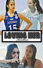 Loving Her (JhoBea) by iamcheeselover