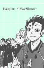 Haikyuu!! X Male! Reader by Hoshii-ta