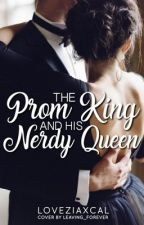 The Prom King And His Nerdy Queen by loveziaxcal