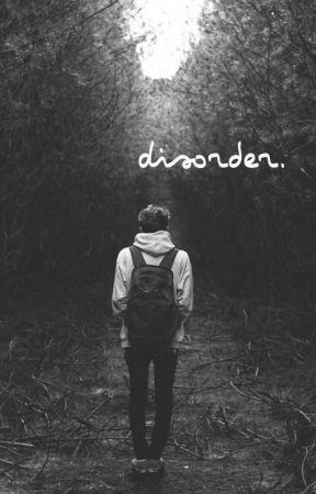 disorder • short story by Jazz_ily