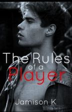 The Rules of a Player by OrigamiAirplanes