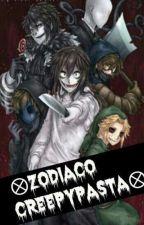 ∅Zodiaco Creepypasta∅ by lamejor001