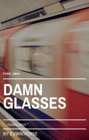 Damn Glasses | pjm by euwniverse