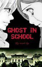 Ghost In School by insukzky