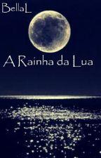 A Rainha da Lua by PandacorniaBell