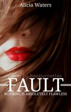 Fault [on hold] by theheartofsarcasm