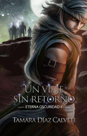 Un viaje sin retorno (Eterna Oscuridad nº2) by Enone0