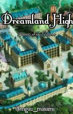 Dreamland High:Battle of the Heart by mgau_masami