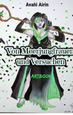 Von Meerjungfrauen und Versuchen | Artbook by AvaniAirin